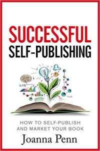 Successful Self-Publishing: How to self-publish and market your book in ebook and print – Joanna Penn